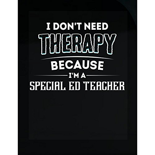 Inked Creatively Don't Need Therapy I'm A Special Ed Teacher Sticker