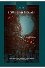 I, Charles, from the Camps: A Novel Hardcover