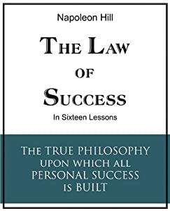 The Law of Success in Sixteen Lessons by Bottom of the Hill Publishing