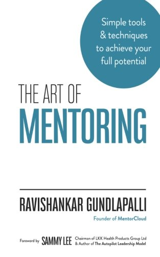 Download The Art of Mentoring: Simple tools & techniques to achieve your full potential PDF