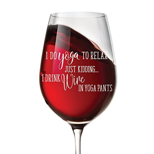 I Do Yoga to Relax, Just Kidding...I Drink Wine in Yoga Pants - 16 oz Funny Wine Glass Gift for Women - Novelty Gift Idea for Wine Lovers - Gift Wrapped (Delivery Of Wine As A Gift)