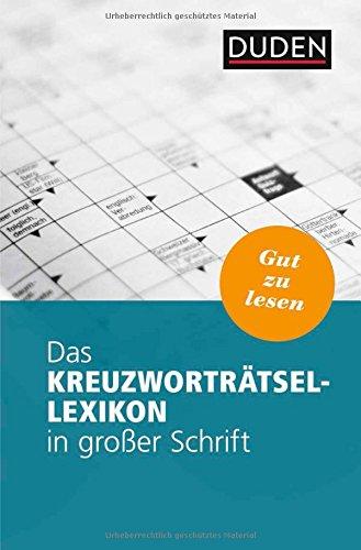 Das Kreuzworträtsel-Lexikon in großer Schrift (Duden Rätselbücher)