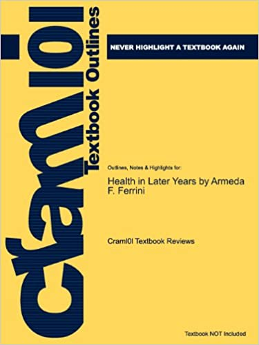 Book Studyguide for Health in Later Years by Ferrini, Armeda F., ISBN 9780697294456 (Cram101 Textbook Outlines)