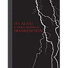 It's Alive!: A Visual History of Frankenstein