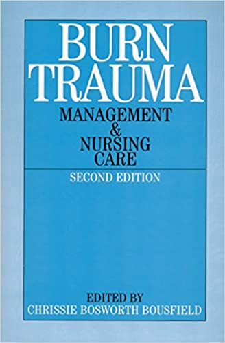 Burns Trauma: Management and Nursing Care: 9781861562401