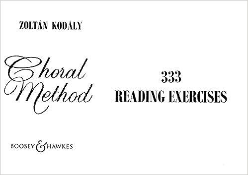 333 reading exercises (choral method): kodaly, zoltan: 0073999290394:  amazon.com: books  amazon.com