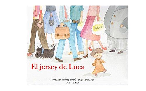 El jersey de Luca: Un cuento sobre la extrofia vesical (Spanish Edition)