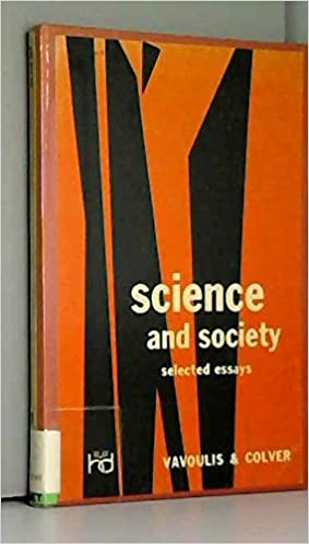 science and society selected essays a and colver a w eds  science and society selected essays a and colver a w eds vavoulis  amazoncom books