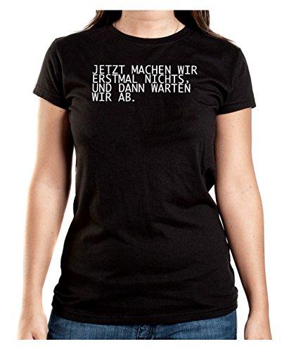 Jetzt Machen Wir Erstmal Nichts T-Shirt Girls Black