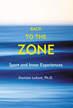 Back to the Zone: Sport and Inner Experiences by [Lafont, Damien]