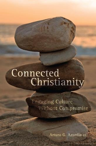 Connected Christianity: Engaging Culture Without Compromise pdf epub