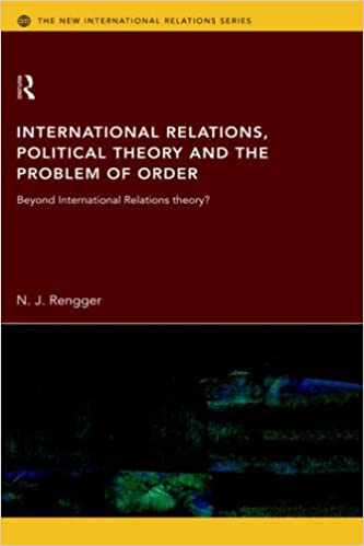 International Relations Political Theory And The Problem Of Order