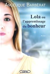 Lola ou l'apprentissage du bonheur par Barbérat