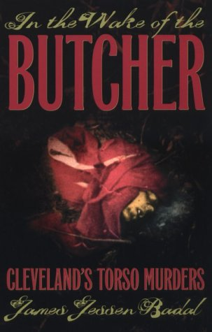 In the Wake of the Butcher : Cleveland's Torso Murders (Ohio)