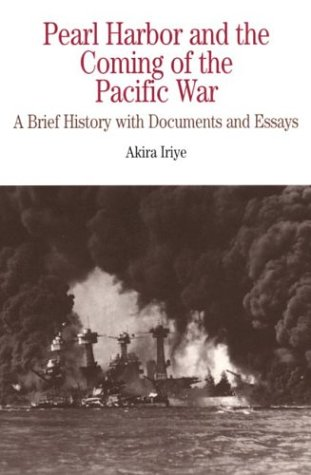 Pearl Harbor And The Coming Of The Pacific War  A Brief History With Documents And Essays  Bedford Series In History   Culture  Paperback