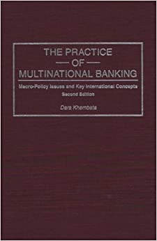 Book Practice of Multinational Banking: Macro-Policy Issues and Key International Concepts, Second Edition