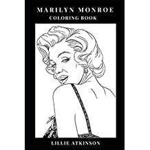 Marilyn Monroe Coloring Book: Icon of Beauty and Pin Up Girl, Sex Symbol of the Kennedy Era and Pop Culture Icon Inspired Adult Coloring Book