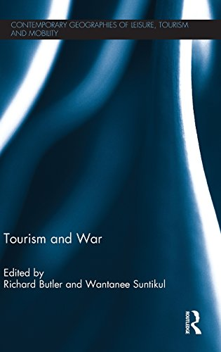 Tourism and War (Contemporary Geographies of Leisure, Tourism and Mobility)