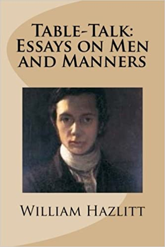 table talk essays on men and manners amazon co uk william  table talk essays on men and manners amazon co uk william hazlitt 9781481926317 books