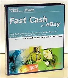 Fast Cash On Ebay Smart Ebay Business And Tax Strategies V 4 Nightingale Conant Ginsberg Adam 9781905953288 Amazon Com Books