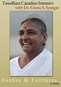 Yasodhara Canadian Intensive with Dr. S. Geeta Iyengar - Asanas & Lectures - 4 disc set
