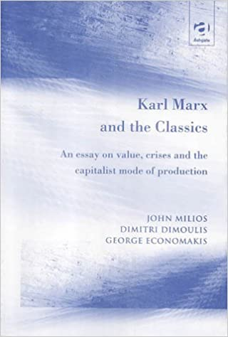 Karl Marx And The Classics An Essay On Value Crises And The  Karl Marx And The Classics An Essay On Value Crises And The Capitalist  Mode Of Production  Economics Books  Amazoncom