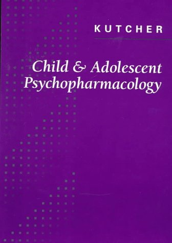 Child and Adolescent Psychopharmacology