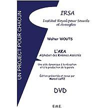 L'AKA - Alphabet des Kinèmes Assistés: Une aide dynamique à la réception et à la production de la parole (IRSA Un projet pour chacun) (French Edition)