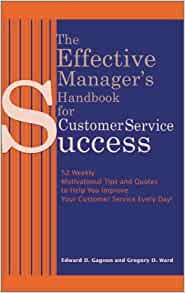 The Effective Manager's Handbook for Customer Service