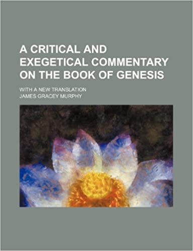 Buy a critical and exegetical commentary on the book of genesis buy a critical and exegetical commentary on the book of genesis with a new translation book online at low prices in india a critical and exegetical fandeluxe Image collections