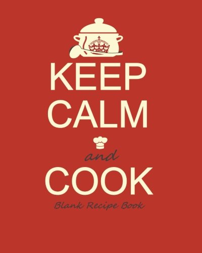 Download Blank Recipe Book: Recipe Journal ( Gifts for Foodies / Cooks / Chefs / Cooking ) [ Softback * Large Notebook * 100 Spacious Record Pages * Keep Calm ... – Specialist Composition Books for Cookery) pdf