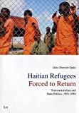 Haitian Refugees Forced to Return Vol. 2 : Transnationalism and State Politics, 1991-1994, Opitz, Gotz-Dietrich, 3825845443