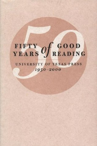 Fifty Years of Good Reading: University of Texas Press, 1950-2000 ebook