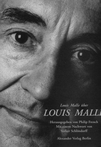 Louis Malle über Louis Malle: Gespräche mit Philip French