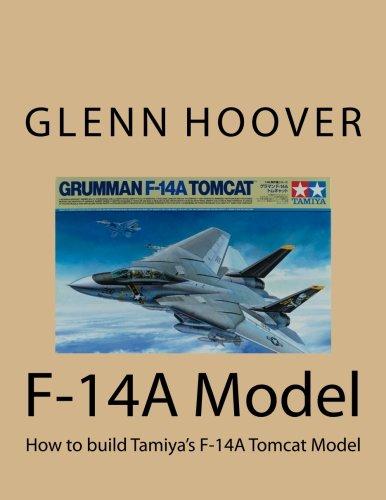 F-14A Model: How to build Tamiya's F-14A Tomcat Model (A Glenn Hoover Model Build Instruction Series) (Volume 8) [Glenn Hoover] (Tapa Blanda)
