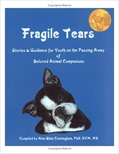 Ibook-ilmaiset lataukset Fragile Tears: Stories & Guidance for Youth on the Passing Away of Beloved Animal Companions CHM