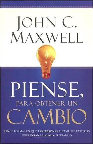 Piense Para Obtener Un Cambio por John C. Maxwell epub