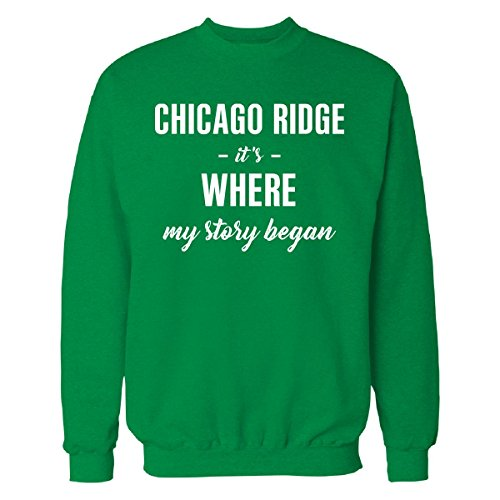 Inked Creatively Chicago Ridge It's Where My Story Began Cool Gift - Sweatshirt Irish_Green - Ridge Chicago