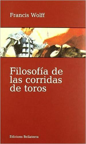 Filosofía de las corridas de toros (Muletazos): Amazon.es: Wolff ...