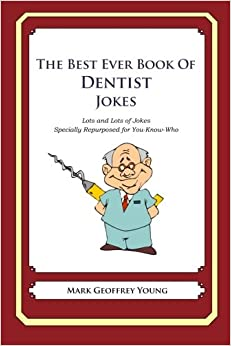 The Best Ever Book of Dentist Jokes: Lots and Lots of Jokes ...