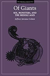 Of Giants: Sex, Monsters, And The Middle Ages (Medieval Cultures)