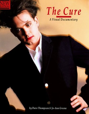 The Cure: A Visual Documentary (Ord No. Op46887) (Cured The Tale Of Two Imaginary Boys)