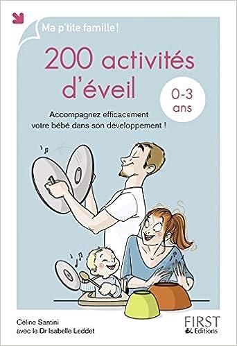 Amazon Fr 200 Activites D Eveil Pour Les 0 3 Ans Celine