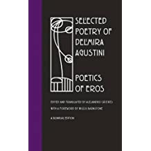 Selected Poetry of Delmira Agustini: Poetics of Eros