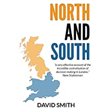 North and South: Britain's Economic, Social and Political Divide