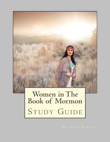 Women in the Book of Mormon Study Guide -  Heather Farrell, Paperback