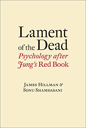 Lament of the Dead: Psychology After Jung's Red Book [James Hillman - Sonu Shamdasani] (Tapa Dura)