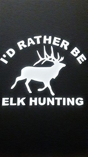 I'd Rather Be Elk Hunting Vinyl Decal Sticker|WHITE| Cars Trucks Vans SUV Laptops Wall Art|5.5