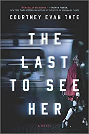 The Last to See Her: A Novel af Courtney…