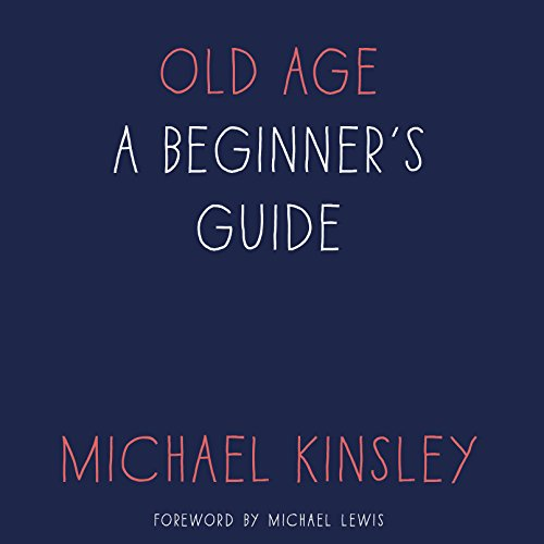Old Age: A Beginner's Guide by Random House Audio